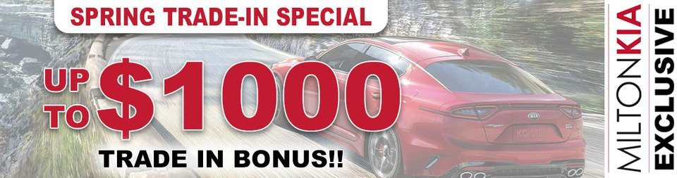 Get a $1000 Trade In Bonus at Milton Kia!
